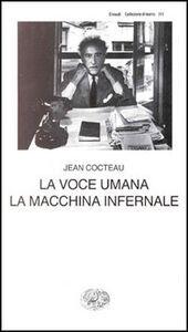 Foto Cover di La voce umana. La macchina infernale, Libro di Jean Cocteau, edito da Einaudi