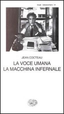 La voce umana. La macchina infernale - Jean Cocteau - copertina