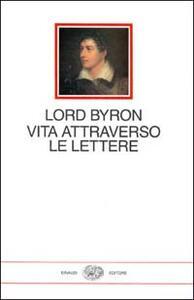 Vita attraverso le lettere - George G. Byron - copertina