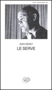 Foto Cover di Le serve, Libro di Jean Genet, edito da Einaudi