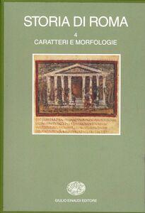 Libro Storia di Roma. Vol. 4: Caratteri e morfologie.