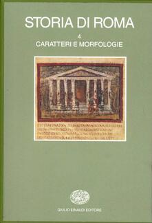 Collegiomercanzia.it Storia di Roma. Vol. 4: Caratteri e morfologie. Image