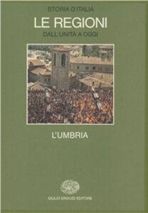 Foto Cover di Storia d'Italia. Le regioni dall'Unità ad oggi. Vol. 8: L'Umbria., Libro di  edito da Einaudi