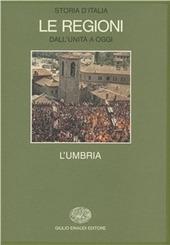 Storia d'Italia. Le regioni dall'Unità ad oggi. Vol. 8: L'Umbria.