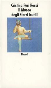 Il museo degli sforzi inutili - Cristina Peri Rossi - copertina