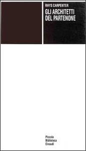 Gli architetti del Partenone - Rhys Carpenter - copertina