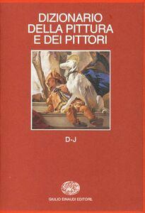 Libro Dizionario della pittura e dei pittori. Vol. 2: D-J.