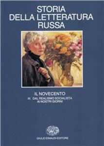 Storia della letteratura russa. Vol. 3\3: Il Novecento. Dal realismo socialista ai nostri giorni.