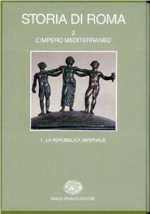 Foto Cover di Storia di Roma. Vol. 2: L'Impero mediterraneo. La repubblica imperiale., Libro di  edito da Einaudi