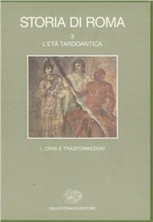 Radiosenisenews.it Storia di Roma. Vol. 3\1: L'Età tardoantica. Crisi e trasformazioni. Image