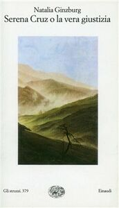 Foto Cover di Serena Cruz o la vera giustizia, Libro di Natalia Ginzburg, edito da Einaudi