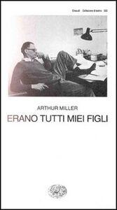 Libro Erano tutti miei figli Arthur Miller