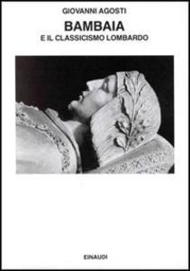 Bambaia e il classicismo lombardo - Giovanni Agosti - copertina