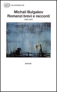 Romanzi brevi e racconti (1922-1927) - Michail Bulgakov - copertina