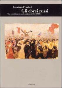 Libro Gli ebrei russi tra socialismo e nazionalismo (1862-1917) Jonathan Frankel