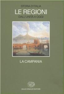 Storia d'Italia. Le regioni dall'Unità ad oggi. Vol. 9: La Campania. - 2