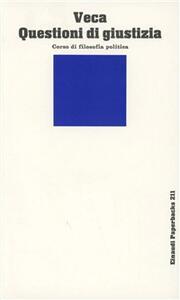 Questioni di giustizia. Corso di filosofia politica - Salvatore Veca - copertina