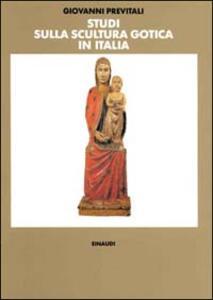 Studi sulla scultura gotica in Italia - Giovanni Previtali - copertina