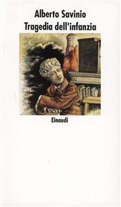Tragedia dell'infanzia - Alberto Savinio - copertina