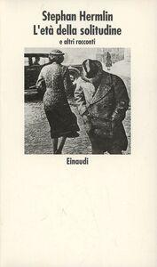 Libro L' età della solitudine Stephan Hermlin