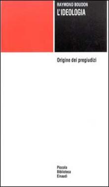 Premioquesti.it L' ideologia. Origine dei pregiudizi Image