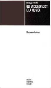 Gli enciclopedisti e la musica - Enrico Fubini - copertina