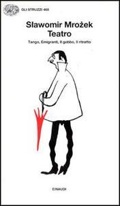 Teatro. Tango-Emigranti-Il gobbo-Il ritratto - Slawomir Mrozek - copertina