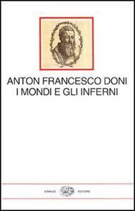 I mondi e gli inferni - Anton Francesco Doni - copertina