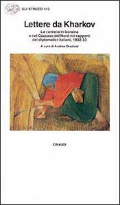 Lettere da Kharkov. La carestia in Ucraina e nel Caucaso del nord nei rapporti diplomatici italiani 1923-33