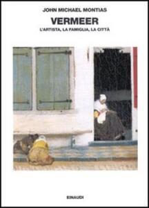 Vermeer. L'artista, la famiglia, la città - John M. Montias - copertina
