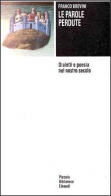 Lpgcsostenible.es Le parole perdute. Dialetti e poesia nel nostro secolo Image