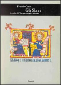 Gli slavi. Le civiltà dell'Europa centrale e orientale - Francis Conte - copertina