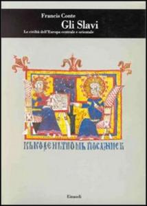 Libro Gli slavi. Le civiltà dell'Europa centrale e orientale Francis Conte