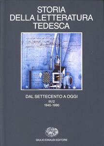 Storia della letteratura tedesca dal Settecento a oggi. Vol. 3: Il Novecento dal 1945 al 1990. - copertina