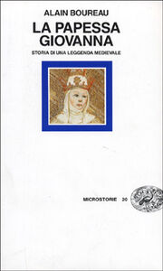 Foto Cover di La papessa Giovanna, Libro di Alain Boureau, edito da Einaudi