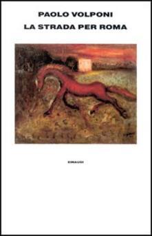 La strada per Roma - Paolo Volponi - copertina