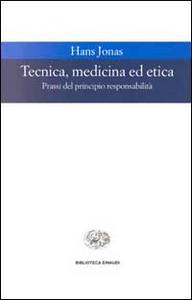 Libro Tecnica, medicina ed etica. Passi del principio responsabilità Hans Jonas