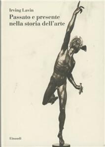 Passato e presente nella storia dell'arte - Irving Lavin - copertina