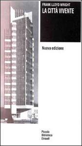 La città vivente - Frank L. Wright - copertina