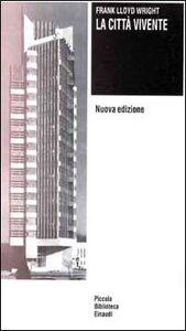 Libro La città vivente Frank L. Wright