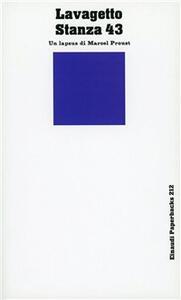 Stanza 43. Un lapsus di Marcel Proust - Mario Lavagetto - copertina