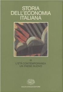 Storia dell'economia italiana. Vol. 3: L'età contemporanea: un paese nuovo. - copertina