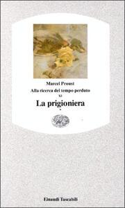Alla ricerca del tempo perduto. La prigioniera. Vol. 1