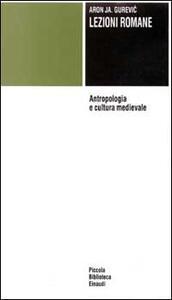 Lezioni romane. Antropologia e cultura medievale - Aron Gurevic - copertina