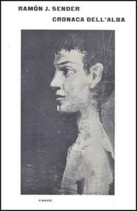 Cronaca dell'alba - Ramón J. Sender - copertina