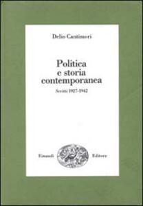 Politica e storia contemporanea. Scritti 1927-1943 - Delio Cantimori - copertina
