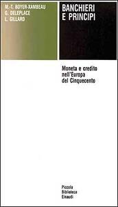 Banchieri e principi. Moneta e credito nell'Europa del Cinquecento - copertina