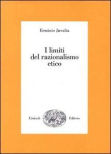I limiti del razionalismo etico - Erminio Juvalta - copertina