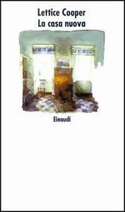 La casa nuova - Lettice Cooper - copertina