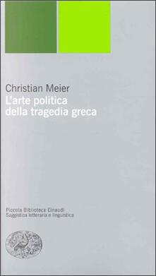 L arte politica della tragedia greca.pdf